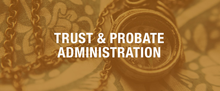 Trust & Probate Administration